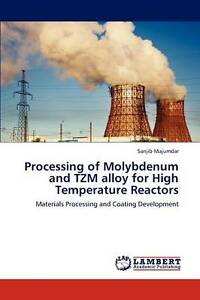 Processing of Molybdenum and TZM alloy for High Temperature Reactors: Materials