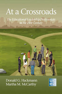 At a Crossroads: The Educational Leadership Professoriate in the 21st Century (