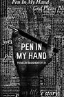 Pen in My Hand by David Hunter (2013, Paperback)