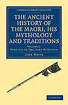 The Ancient History of the Maori, his Mythology and Traditions: Volume 1 (Cambri