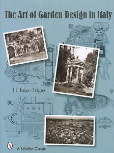 The Art of Garden Design in Italy by H.Inigo Triggs