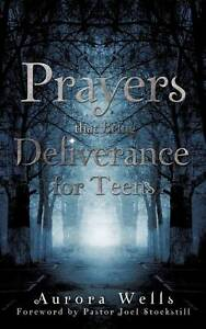 Prayers That Bring Deliverance for Teens by Wells, Aurora -Paperback