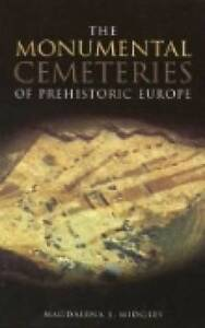 The Monumental Cemeteries of Prehistoric Europe, Midgley, Magdalena S., Good, Pa