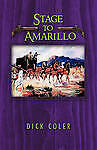 NEW Stage to Amarillo by Dick Coler