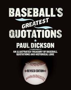 Baseball's Greatest Quotations: An Illustrated Treasury of Baseball...