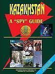 NEW Kazakhstan A Spy Guide by Ibp Usa