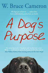 A Dog's Purpose: A Novel for Humans by W. Bruce Cameron Book | NEW Free Post AU