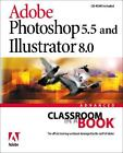 Adobe Photoshop 5.5 and Illustrator 8.0 Advanced by Adobe Creative Team (2000, CD-ROM / Paperback)