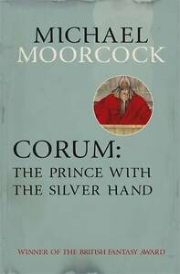 Corum: The Prince with the Silver Hand, Michael Moorcock