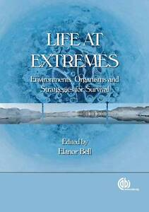 Life-at-Extremes-Environments-Organisms-and-Strategies-by-EM-Bell-NEW