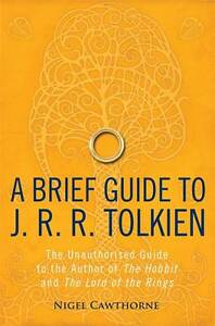 Brief-Guide-to-J-R-R-Tolkien-by-Cawthorne-Nigel-1780338597-2012-Paperback