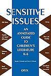 Sensitive Issues: An Annotated Guide to Children's Literature K-6 by Gillespie,