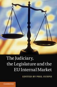 NEW The Judiciary, the Legislature and the EU Internal Market