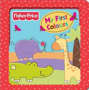Fisher-Price My First Colours (3D Board Books),Fisher-Price,New Book mon00000949