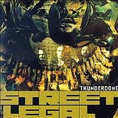 Thunderdome by Street Legal (CD, Mar-200...