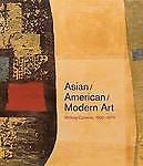 Asian/American/Modern Art – Shifting Currents, 1900 – 1970, Daniell