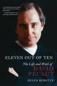 Eleven Out of Ten: The Life and Work of David Pecaut by Helen Burstyn...