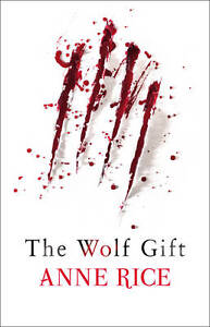 The-Wolf-Gift-Anne-Rice-Excellent