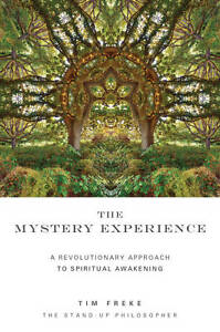 The Mystery Experience, Timothy Freke