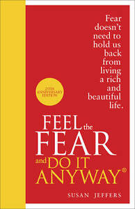 Feel the Fear and do it Anyway: Special Edition, Susan Jeffers - Hardcover Book
