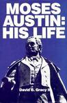 Moses Austin, David B. Gracy, 0911536841