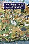 The Animals' Lawsuite Against Humanity: An Illustrated Tenth Century Iraqi...