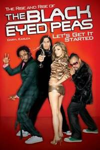 Let's Get It Started: The Rise and Rise of the Black Eyed Peas, Daryl Easlea