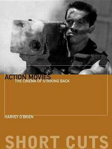 Action Movies – The Cinema of Striking Back, Harvey O′brien