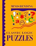 Mind-Bending Classic Logic Puzzles, Lagoon Bks Staff, 1899712186