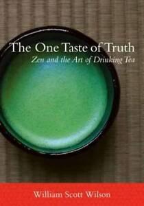 The One Taste of Truth, William Scott Wilson