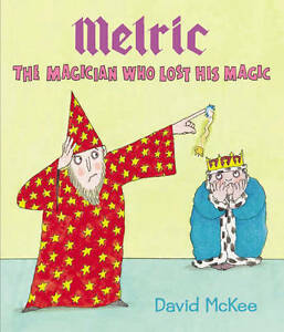 GoodMelric the Magician Who Lost His Magic PaperbackMcKee David184939525 - Ammanford, United Kingdom - Contact me in the first instance if dissatisfied with your purchase. Most purchases from business sellers are protected by the Consumer Contract Regulations 2013 which give you the right to cancel the purchase within 14 days af - Ammanford, United Kingdom