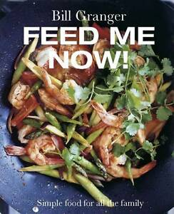FEED ME NOW! Simple food for all the family : WH1/2 : HBL 413 : NEW BOOK