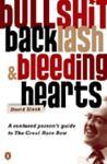 Bullshit, Backlash and Bleeding Hearts, David Slack, 014301952X