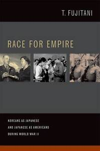 Race for Empire – Koreans as Japanese and Japanese  as Americans during Wo