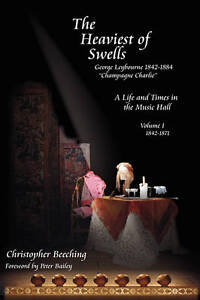 The Heaviest of Swells - A Life and Times in the Music Halls by Beeching, Chris
