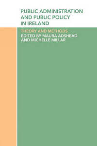 NEW Public Administration and Public Policy in Ireland: Theory and Methods