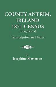 NEW County Antrim, Ireland, 1851 Census (Fragments) : Transcription and Index