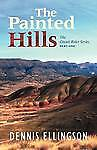 NEW The Painted Hills: The Circuit Rider Series, Part One by Dennis Ellingson
