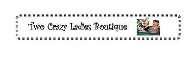 Two Crazy Ladies Boutique
