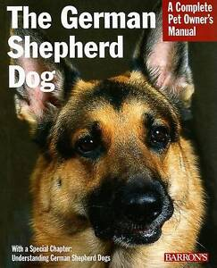 THE GERMAN SHEPHERD DOG: A Complete Pet Owner's Manual : WH4-B179 : PB579 : NEW
