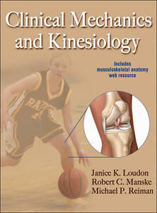 Clinical Mechanics and Kinesiology With Web Resource by Michael P. Reiman,...