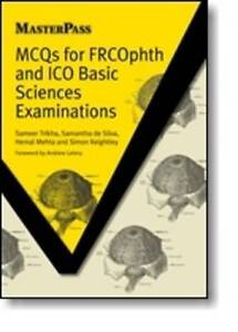 MCQs for FRCOphth and ICO Basic Sciences Examinations, Sameer Trikha