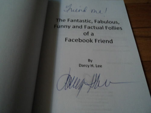 Fantastic Fabulous Funny Factual Follies Of Facebook Signed By Author Darcy Lee