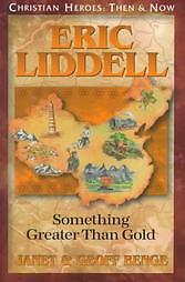 Eric-Liddell-Something-Greater-Than-Gold-by-Janet-Benge-and-Geoff-Benge-1998-Paperback-Janet-Benge