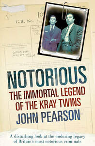 Notorious-The-Immortal-Legend-of-the-Kray-Twins-John-Pearson-Excellent