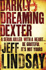 Darkly Dreaming Dexter by Jeff Lindsay (Paperback, 2005)