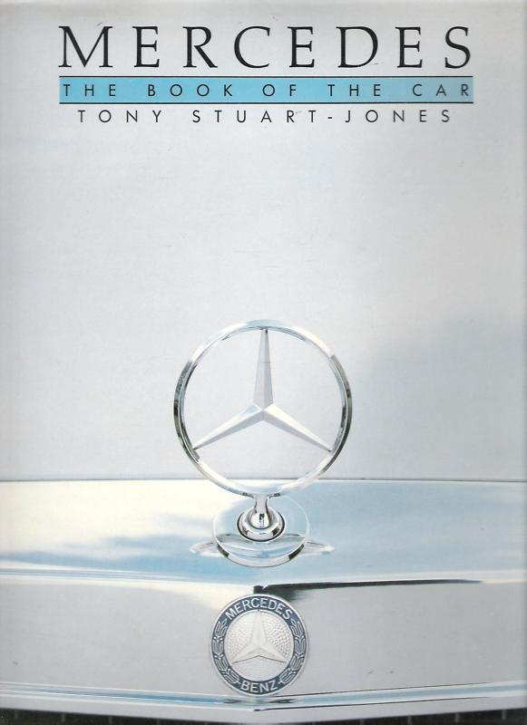 Mercedes: The Book of the Car by Tony Stuart-Jones (...