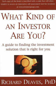 What Kind of an Investor are You?: A Guide to the Investment Solution That is...