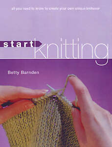 Barnden-Betty-Start-Knitting-All-You-Need-to-Know-to-Create-Your-Own-Unique-K