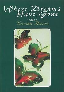 Where Dreams Have Gone by Norma Harrs (Paperback, 1997)